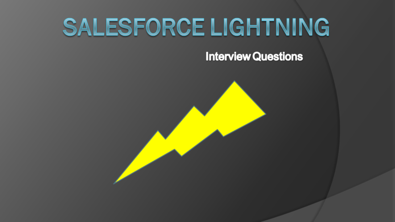 Top 50 Salesforce Lightning Interview Questions 2018 - SalesforceNextGen