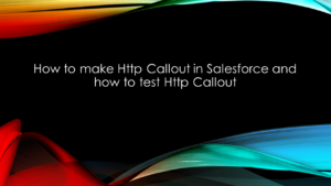 How to make HTTP Callouts in salesforce and how to test HTTP